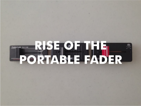 RISE_OF_THE_PORTABLE_FADER